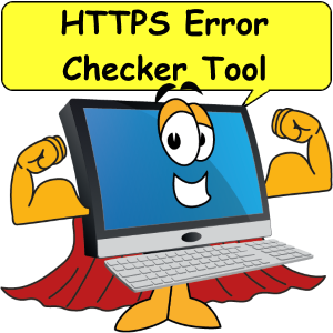 Computer with cape. HTTPS error checker tool