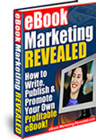 eBook Markeing Revealed - Everything you need to know to compile, publish and market your own ebooks!