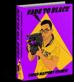 Fade to Black Tutorials