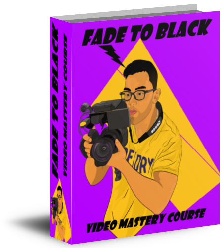 Fade To Black Video Mastery Course