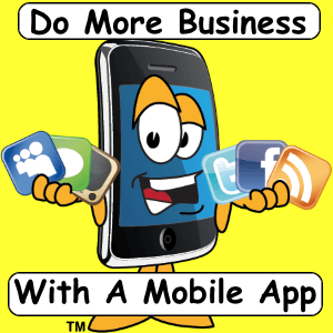 Do more business with a mobile app